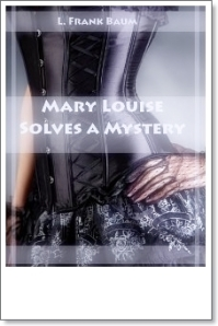 Mary Louise by L. Frank Baumcrop-final