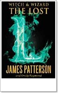 The Lost (Witch & Wizard) by James Patterson and Emily Raymond-f